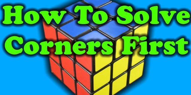 How I solve the Rubik's Cube Corners First