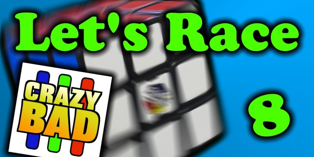 Let's Race with CrazyBadCuber – Ep. 8